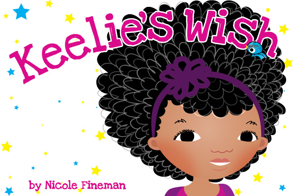 Keelie's Wish Illustrations, Photos, & Story by Nicole Fineman